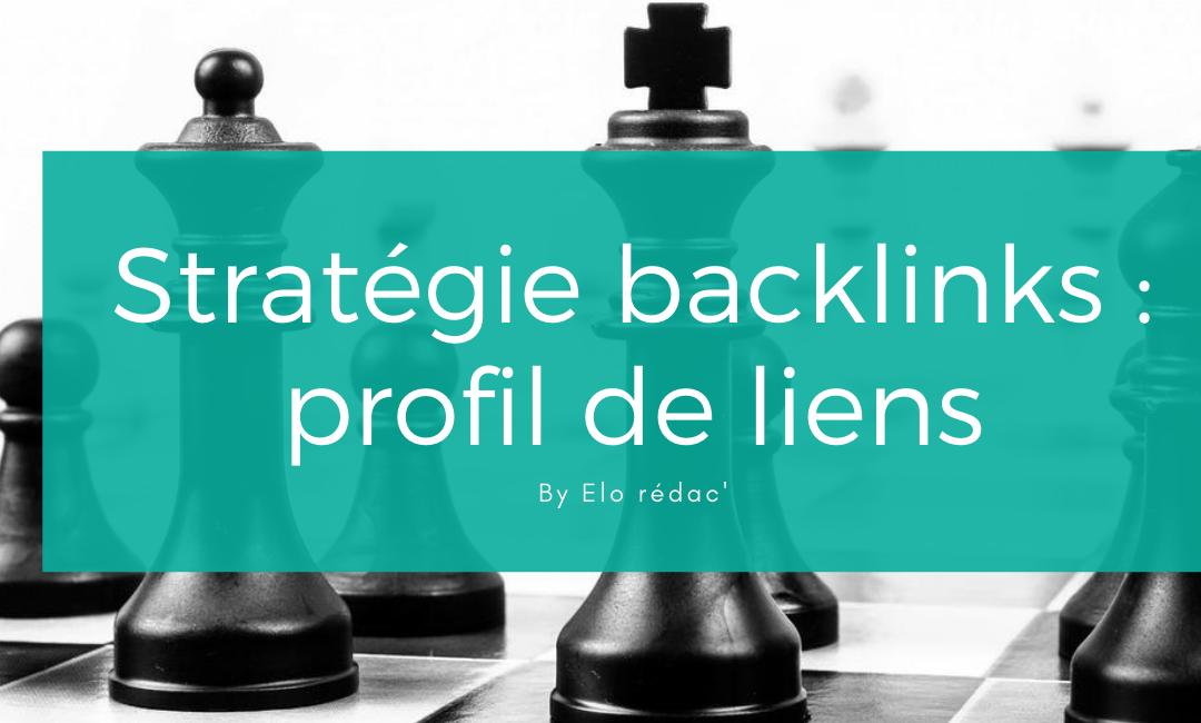 La base d'une stratégie de lien est le profil de backlinks