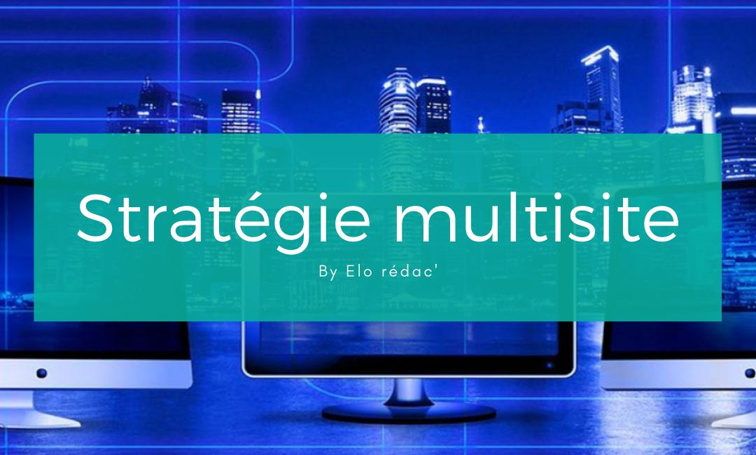 Comment organiser un réseau de sites avec une stratégie multisite?
