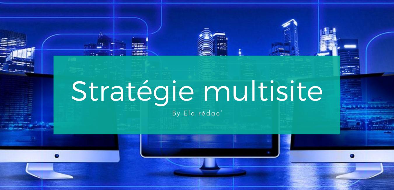 La stratégie multisite pour simplifier votre gestion