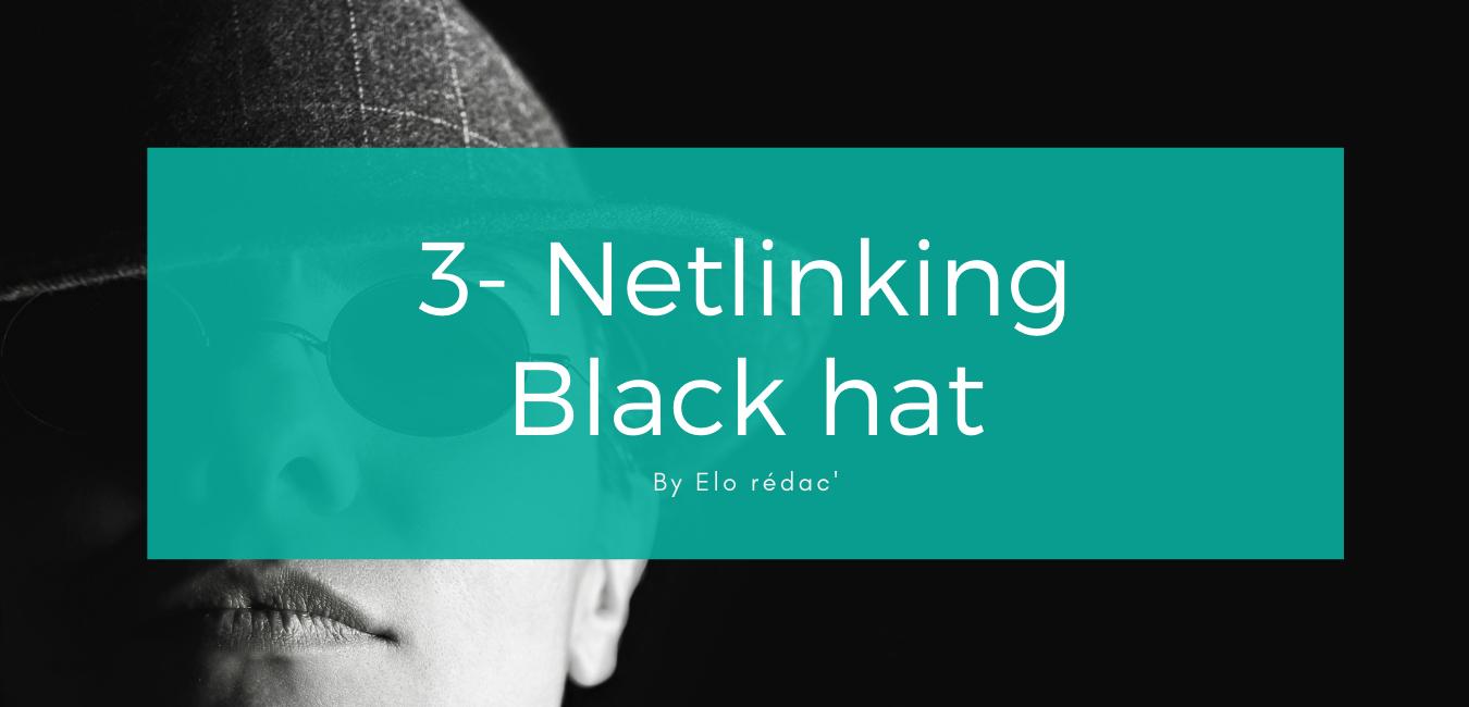 Le black hat ou stratégie de liens non autorisée