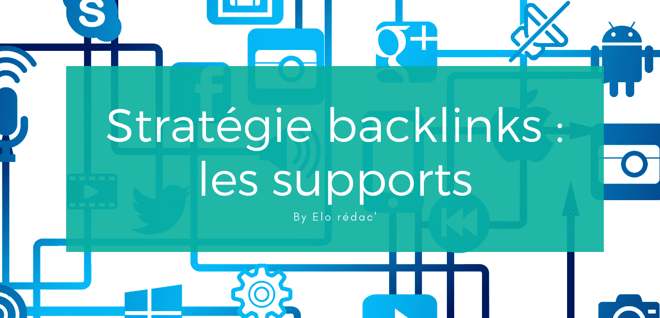 Le choix des supports de backlinks