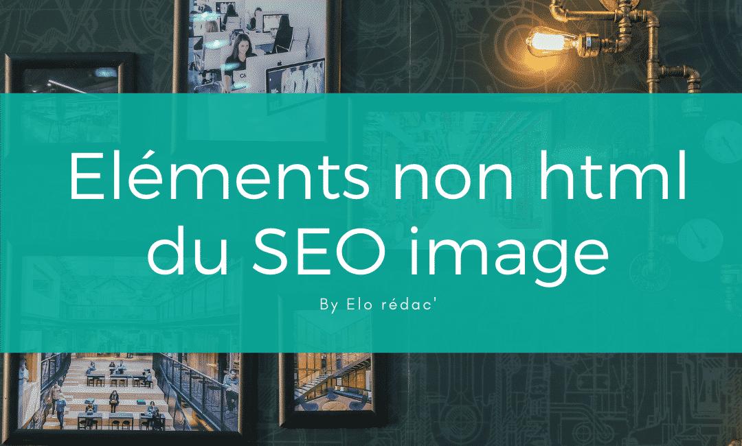 Tous les éléments non html pour optimiser le SEO de vos images