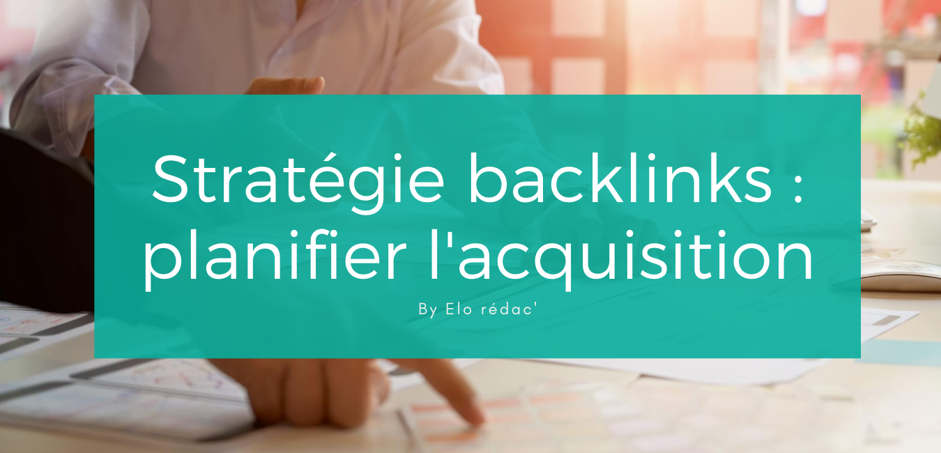 Planifier l'acquisition de backlinks