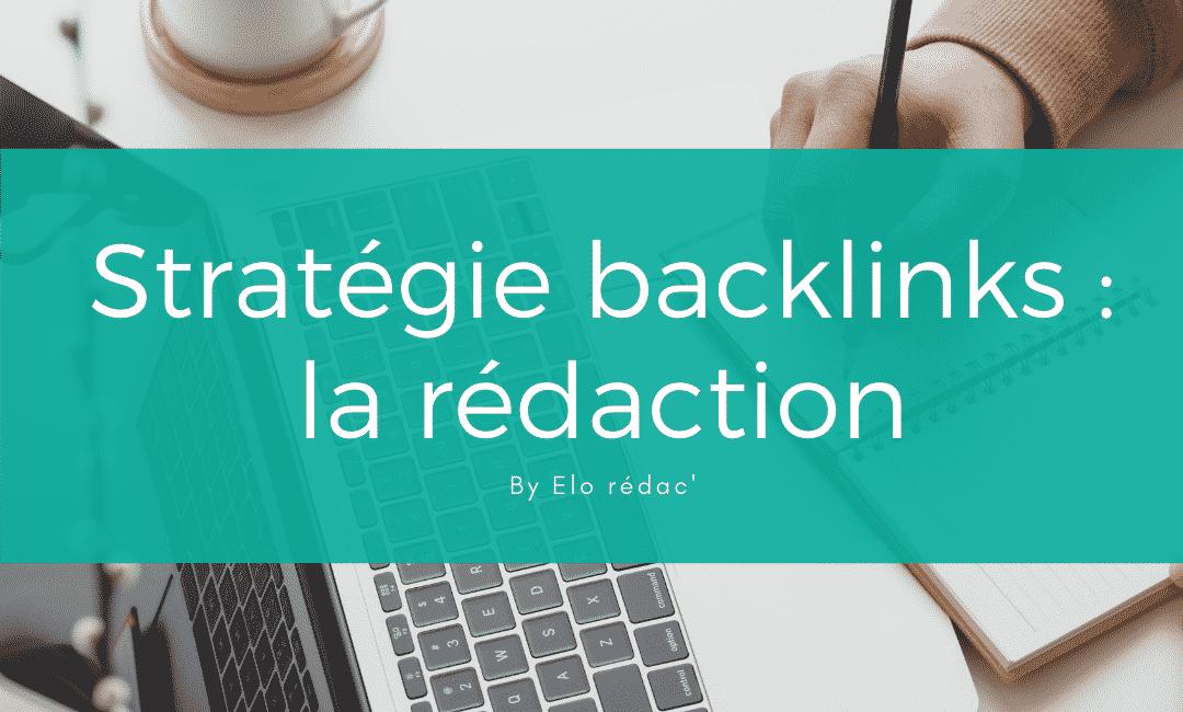 La rédaction du contenu dans la stratégie backlinks