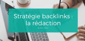 #4. La rédaction du contenu dans la stratégie backlinks
